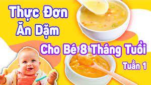 Thực Đơn Ăn Dặm Cho Bé 8 Tháng Tuổi Tuần 1 - Cẩm Nang Làm Mẹ 2020 - YouTube