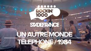 <b>Un</b> Autre Monde - <b>Telephone</b> / Rockin'1000 That's Live Official