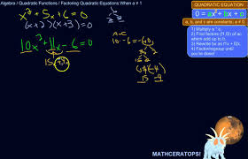 how to factor a quadratic equation when the number in front of x² is not 1 you
