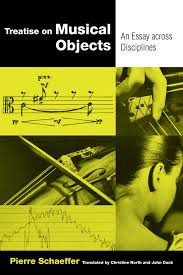 treatise on musical objects pierre schaeffer paperback  treatise on musical objects pierre schaeffer paperback university of california press