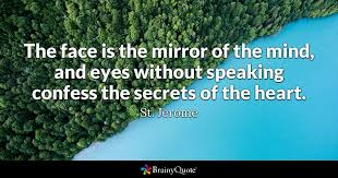 Saint Quotes 99 Amazing The Face Is The Mirror Of The Mind And Eyes Without Speaking