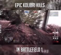 Epic Kolibri Kills in Battlefield ...