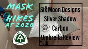 Six Moon Designs Umbrella Six Moon Designs Silver Shadow Carbon Umbrella Review