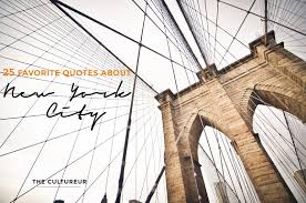 New York Quotes Unique 48 Favorite Quotes About New York City The Cultureur