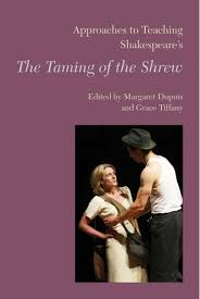 approaches to teaching shakespeares the taming of the shrew approaches to teaching shakespeares the taming of the shrew cover