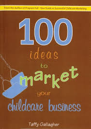 100 Ideas To Market Your Childcare Business Gryphon House