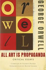all art is propaganda critical essays amazon co uk george  all art is propaganda critical essays amazon co uk george orwell 9780156033077 books