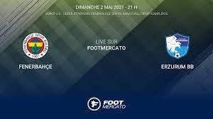 Live Fenerbahçe - Erzurum BB la 39e journée de Süper Lig 2020/2021 3/5