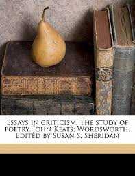 essays in criticism the study of poetry john keats wordsworth  essays in criticism the study of poetry john keats wordsworth edited by susan s sheridan by matthew arnold