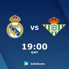 Real Madrid Real Betis Live Ticker und Live Stream - SofaScore