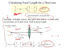 19 calculating focal length for a thin lens example a double convex thin glass