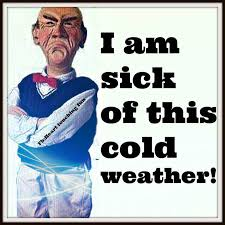 Cold Weather Quotes Simple I Am Sick Of This Cold Weather Pictures Photos And Images For