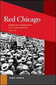 Randi Storch | Red Chicago: American Communism at Its ... - UI Press