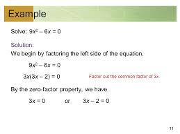 11 example solve 9x 2 6x 0 solution we begin by factoring