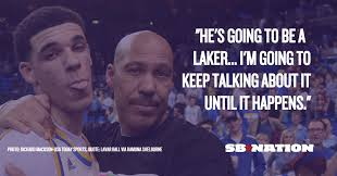 Lavar Ball Quotes Stunning LaVar Ball Says He Won't Shut Up Until The Lakers Draft Lonzo Ball