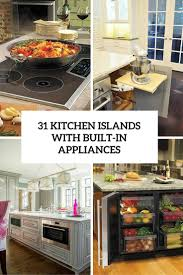 Kitchen Appliances Built In 31 Smart Kitchen Islands With Built In Appliances Digsdigs