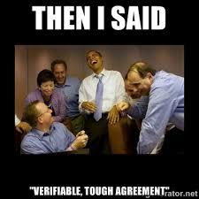 "Then i said ""verifiable, Tough agreement"" - obama laughing | Meme ... via Relatably.com"
