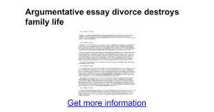 argumentative essay divorce destroys family life google docs