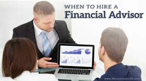 When Is It Time To Hire A Financial Advisor Money Under 30