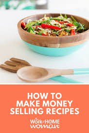 Recipe Writer App How To Make Money Selling Recipes The Work At Home Woman
