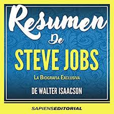 Amazon Com Resumen De Steve Jobs La Biografia Exclusiva De