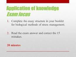 biological methods of stress management stress biological  application of knowledge exam focus 1 complete the essay structure in your booklet for biological