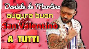DANIELE DE MARTINO AUGURA UN BUON SAN VALENTINO A TUTTI - YouTube