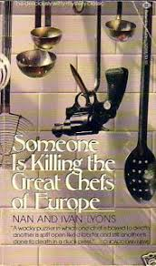 """The Rap Sheet: The Book You Have to Read: """"Someone Is Killing the Great  Chefs of Europe,"""" by Nan and Ivan Lyons"""