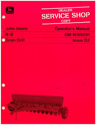 John Deere B B Grain Drill Operators Manual