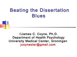 groningen defeating dissertation blues  beating the dissertation blues ©james c coyne ph d department of