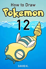 how to draw pokemon 12 the step by step pokemon drawing book