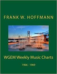 1969 Music Charts Wgem Weekly Music Charts 1966 1969 Frank W Hoffmann