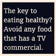 Commercial Quotes Avoid Any Food That Has A TV Commercial Pictures Photos and Images 99