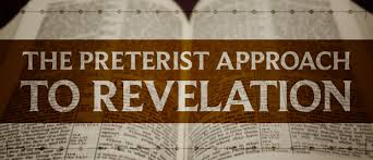 The Preterist Approach To Revelation The Unfolding Of