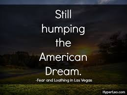 American Dream Quotes Fascinating 48 Fear And Loathing In Las Vegas Quotes With Images