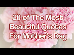 Beautiful Quotes For Mothers Best Of 24 Of The Most Beautiful Quotes For Mother's Day YouTube