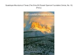 Guadalupe Mountains Of Texas The Elma Dill Russell Spencer Foundatio