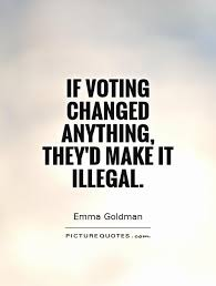 Voting Quotes New Funny Political Voting Quotes Tops 48 Voting Quotes 48 Quoteprism