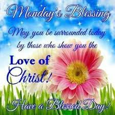 Christian Monday Quotes Best Of Daily Christian Greetings Google Search ✞ Encourage One