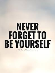 Quotes About Being Yourself Beauteous Quote About Being Yourself And Sayings