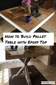 Wood Pallet Table Top How To Build A Pallet Table With Epoxy Top Bar Top Epoxy Wood
