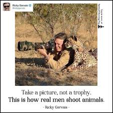 Take A Picture Not A Trophy This Is How Real Men Shoot Animals
