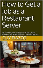 How To Get A Restaurant Job How To Get A Job As A Restaurant Server Get Your First Job