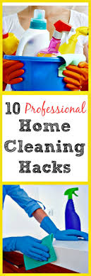 best ideas about home cleaning services office 10 professional home cleaning hacks
