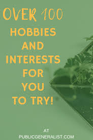 List Of Hobbies And Interests Ultimate List Of Hobbies And Interests 10 Energing Pose