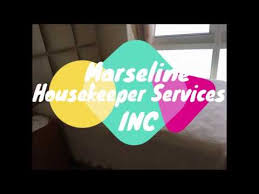 Housekeeper Services Marseline Housekeeper Services Inc Youtube