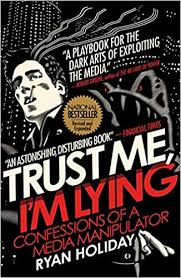 <b>Trust Me, I'm</b> Lying: Confessions of a Media Manipulator: Holiday ...