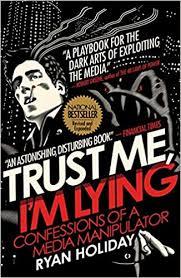 <b>Trust Me, I'm</b> Lying: Confessions of a Media Manipulator: Holiday ...