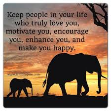 Elephant Quotes About Love Keep People In Your Life Who Truly Love