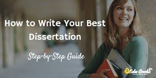 How To Write A Dissertations How To Write Your Best Dissertation Step By Step Guide